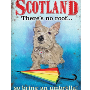 'Scotland There's No Roof So Bring An Umbrella' – Metal Sign