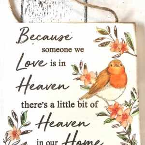 Robin Plaque – Because Someone We Love is in Heaven…..