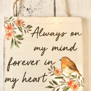 Robin Plaque – Always on my mind forever in my heart
