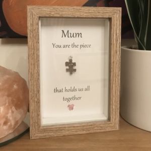 Mum You Are The Piece That Holds Us All Together Box Frame