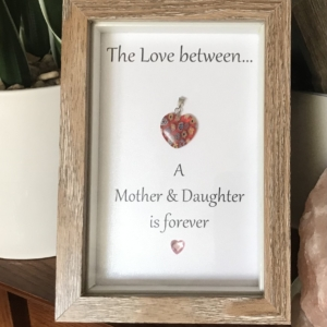 The Love Between A Mother & Daughter is Forever Box Frame