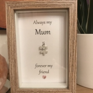 Always My Mum Forever My Friend Box Frame